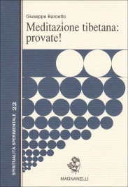 MEDITAZIONE TIBETANA: PROVATE! di Giuseppe Baroetto