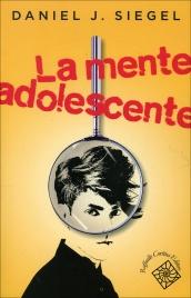 LA MENTE ADOLESCENTE di Daniel J. Siegel