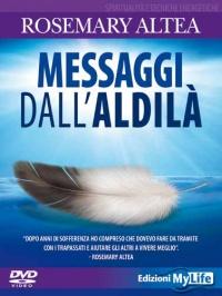 MESSAGGI DALL'ALDILà - VIDEOCORSO Workshop di Rosemary Altea con casi italiani di Rosemary Altea
