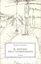 IL METODO DELL'ANTROPOSOFIA di Rudolf Steiner