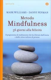 METODO MINDFULNESS Trovare la pace nella frenesia del mondo di J. Mark Williams, Danny Penman