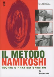 IL METODO NAMIKOSHI Teoria e pratica shiatsu di a cura di Hiroshi Ishizuka
