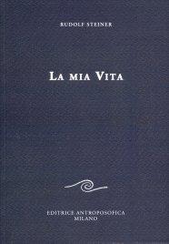 LA MIA VITA di Rudolf Steiner
