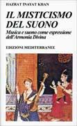 IL MISTICISMO DEL SUONO Musica e suono come espressione dell'Armonia Divina - Nuova edizione di Hazrat Inayat Khan