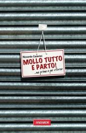 MOLLO TUTTO E PARTO (EBOOK) ...ma prima o poi ritorno di Riccardo Caserini