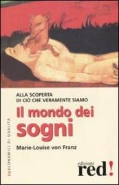 IL MONDO DEI SOGNI Alla scoperta di ciò che veramente siamo di Marie-Louise Von Franz