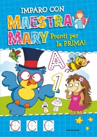 Imparo con Maestra Mary - Pronti per la Prima