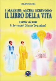 I Maestri Ascesi Scrivono il Libro della Vita - Primo Volume