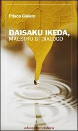 Daisaku Ikeda, Maestro Di Dialogo
