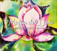 La Magia del Dono - Cofanetto 3 CD - Musica a 432 Hz