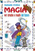 Magia per Streghe e Maghi del Futuro