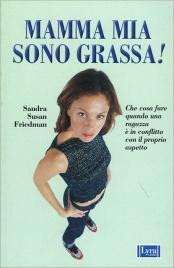 Mamma Mia Sono Grassa!