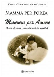 Mamma per Forza... Mamma per Amore
