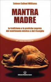 MANTRA MADRE di Selene Calloni Williams