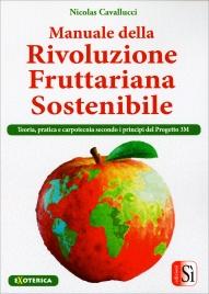 Manuale della Rivoluzione Fruttariana Sostenibile