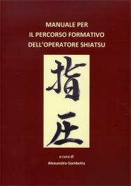 Manuale per il Percorso Formativo dell'Operatore Shiatsu