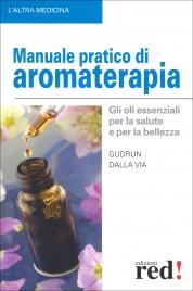 Manuale Pratico di Aromaterapia