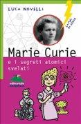 Marie Curie e i Segreti Atomici Svelati (eBook)
