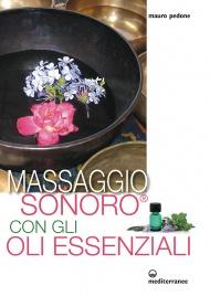 Massaggio Sonoro con gli Oli Essenziali (eBook)