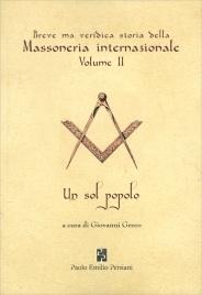 Breve ma Veridica Storia della Massoneria Internazionale - Vol. 2