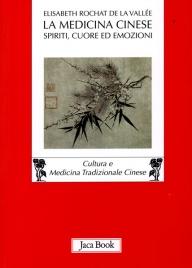La Medicina Cinese - Spiriti, Cuore Ed Emozioni