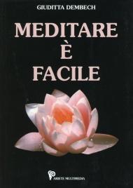 Meditare è Facile (con CD di meditazioni allegato)