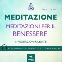 Meditazione - Meditazioni per il Benessere (AudioLibro Mp3)