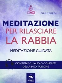 Meditazione per Rilasciare la Rabbia (eBook)