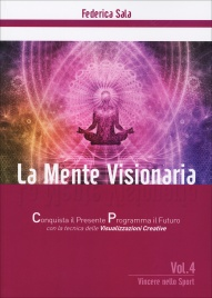 La Mente Visionaria - Vincere nello Sport - Volume 4