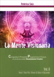 La Mente Visionaria - Vinci i Tuoi vizi (Fumo & Gioco d'Azzardo) - Volume 6