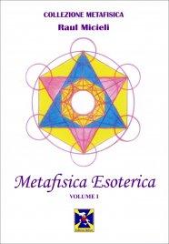 Metafisica Esoterica Vol. 1