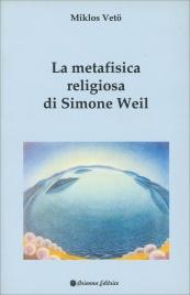 La Metafisica Religiosa di Simone Weil