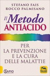 Il Metodo Antiacido per la Prevenzione e la Cura delle Malattie