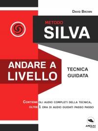 Metodo Silva - Andare a livello (eBook)