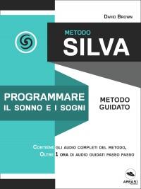 Metodo Silva - Programmare il Sonno e i Sogni (eBook)