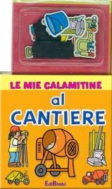 Le Mie Calamitine: Al Cantiere