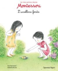 Le Mie Prime Storie Montessori - L'Uccellino Ferito