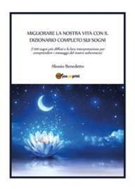 Migliorare la Nostra Vita con il Dizionario Completo sui Sogni (eBook)