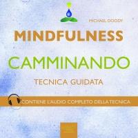 Mindfulness Camminando (Audiolibro Mp3)