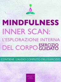 Mindfulness - Inner Scan: l'Esplorazione Interna del Corpo (eBook)