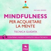 Mindfulness per Acquietare la Mente (AudioLibro Mp3)