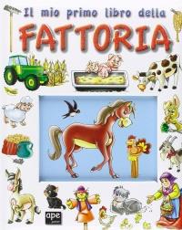 Il Mio Primo Libro della Fattoria