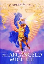 I MIRACOLI DELL'ARCANGELO MICHELE di Doreen Virtue