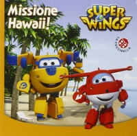 Super Wings - Missione Hawaii