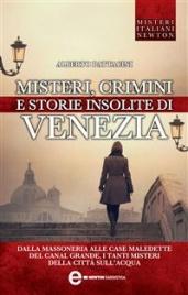 Misteri, Crimini e Storie Insolite di Venezia (eBook)