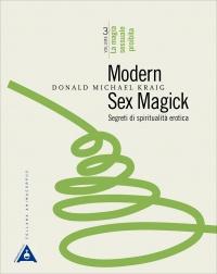 Modern Sex Magick - Segreti di Spiritualità Erotica - Vol. 3