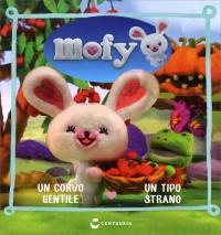 Mofy - Il Corvo Gentile - Un Tipo Strano