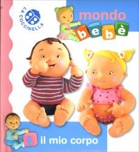 Il Mio Corpo - Mondo Bebè