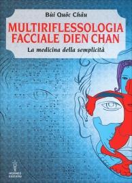 MULTIRIFLESSOLOGIA FACCIALE DIEN CHAN La medicina della semplicità di Bùi Quôc Châu
