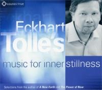 Eckhart Tolle's Music for Inner Stillness